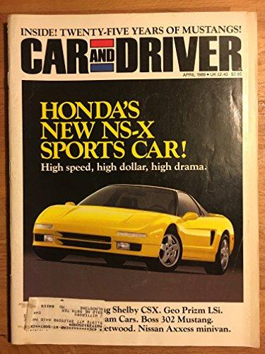 Car & Driver Magazine, April 1989 (Honda NSX, 25 Years of Mustangs, Shelby CSX, Boss 302, Geo Prizm LS, Toyota Supra)