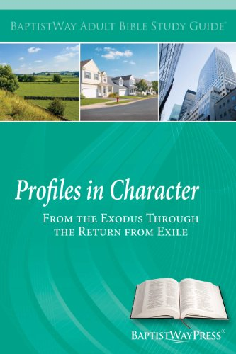 Profiles in Character: From the Exodus Through the Return from Exile (Adult Bible Study Guides)