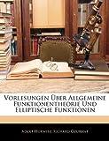 Vorlesungen Ãœber Allgemeine Funktionentheorie Und Elliptische Funktionen, Adolf Hurwitz and Richard Courant, 1145220169