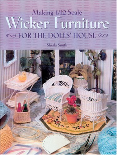 Making 1/12 Scale Wicker Furniture for the Dolls' House - Dollhouse Miniatures Library