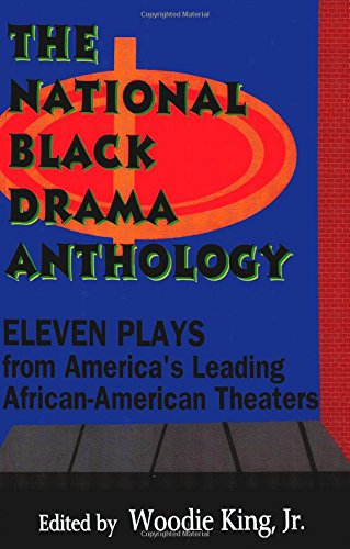 (The National Black Drama Anthology: Eleven Plays from America's Leading African-American Theaters)