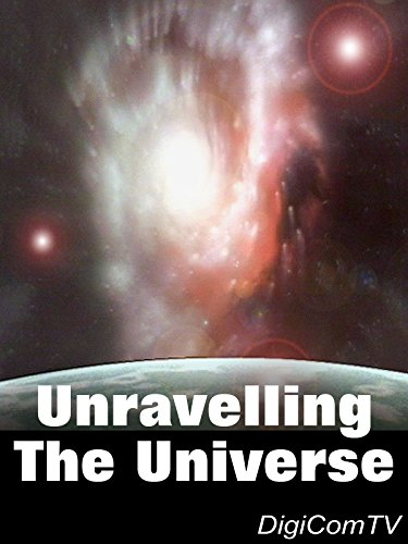 Unravelling The Universe