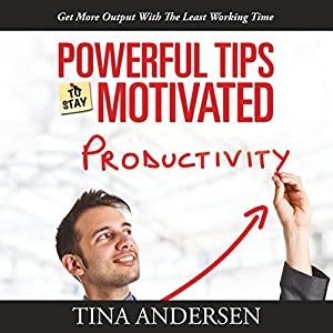 Powerful Tips to Stay Motivated Audiobook
