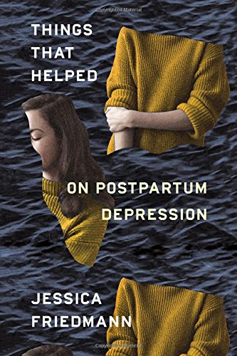 Things That Helped: On Postpartum Depression pdf