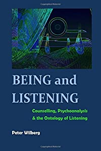 Being and Listening: Counselling, Psychoanalysis and the Ontology of Listening