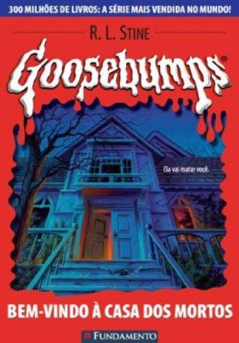 Goosebumps. Bem Vindo à Casa dos Mortos - Volume 7