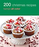200 Christmas Recipes, Hamlyn All Color Staff, 0600621650