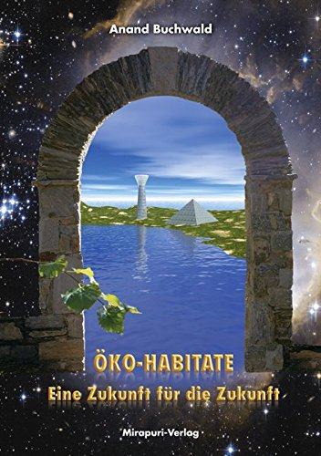 Öko-Habitate: Eine Zukunft für die Zukunft