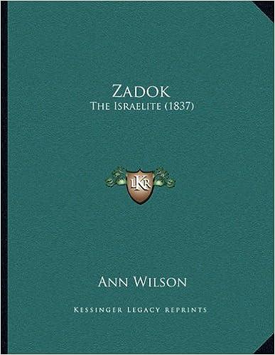 Descargar libros electrónicos gratisZadok: The Israelite (1837) PDF PDB 1167157311