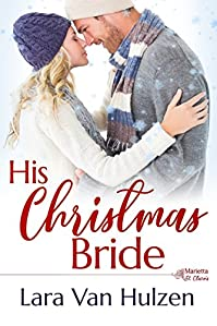 His Christmas Bride by Lara Van Hulzen ebook deal