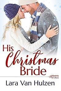 His Christmas Bride by Lara Van Hulzen ebook deal