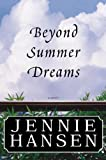 Front cover for the book Beyond Summer Dreams by Jennie Hansen