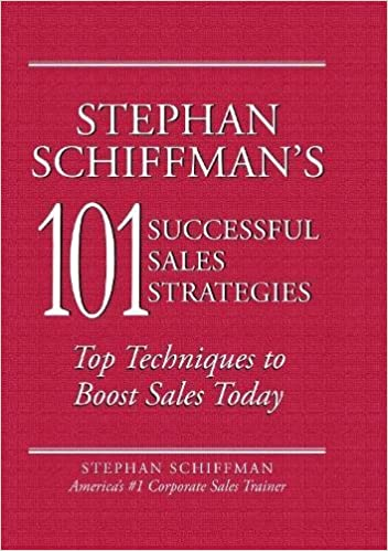Stephan Schiffmans 101 Successful Sales Strategies Top Techniques to Boost Sales Today