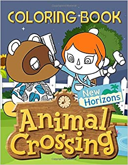 Animal Crossing New Horizons Coloring Book Featuring Fun And Relaxing Animal Crossing New Horizons Coloring Books For Adult And Kid Unique Colouring Pages Saunders Sami 9798654822079 Amazon Com Books