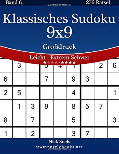 Klassisches Sudoku 9x9 Großdruck - Leicht bis Extrem Schwer - Band 6-276 Rätsel
