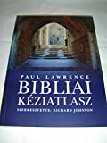 Paul Lawrence: Bibliai Keziatlasz / The Lion Concise Atlas of Bible History, Hungarian Edition / Bible Atlas with Colored Pictures and Maps