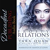 Frosty Relations: A Witch's Night Out Series, Book 2 | Tara Quan