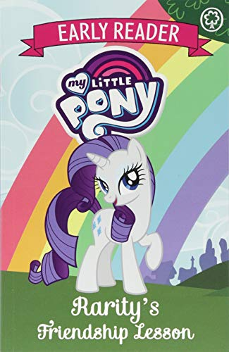 My Little Pony Early Reader: Rarity's Friendship Lesson: Book 6 ()