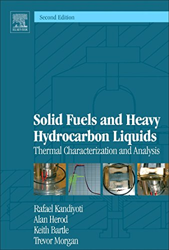 Intensive Fuels and Heavy Hydrocarbon Liquids, Second Edition: Thermal Characterization and Analysis