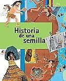 Historia de una semilla / A Seed's Story (Click Click: Ciencia Básica / Basic Science) (Spanish Edition)