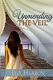 Unmending the Veil, Lisa Heaton, 1481290304