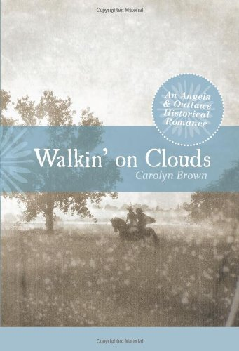 Pdf Romance Walkin' On Clouds (Angels & Outlaws Historical Romance)