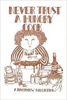 Never Trust A Hungry Cook: A Riverview Collection by Anne Ferris Kelly (2013-03-05)
