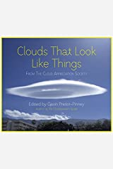 Clouds That Look Like Things: From The Cloud Appreciation Society by Gavin Pretor-Pinney (2012-04-12) Hardcover