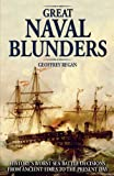 Great Naval Blunders, Geoffrey Regan, 0233003509