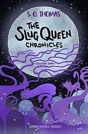 The Slug Queen Chronicles