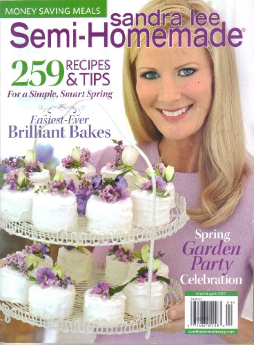 Sandra Lee Semi-Homemade Magazine, Vol. 3, Issue 1 (March April, 2011)