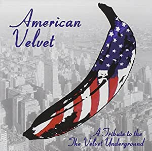 American Velvet: Tribute to the Velvet Underground