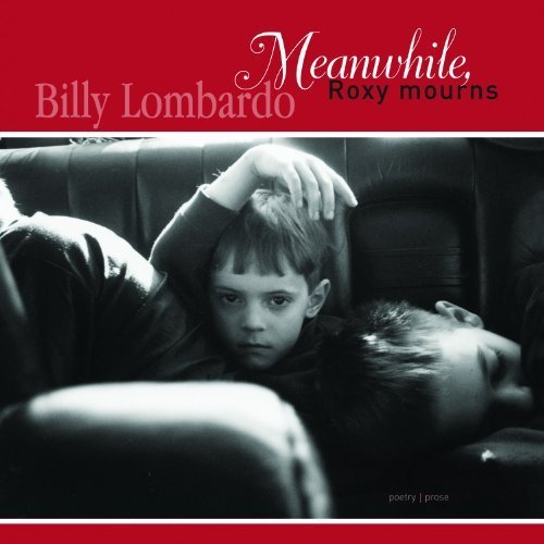 Meanwhile, Roxy Mourns by Billy Lombardo (2009-06-23)