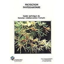 Protection phytosanitaire: Guide technique du forestier méditerranéen français. Chapitre 5 (French Edition)