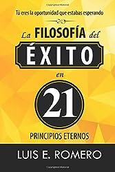 Tú Eres la Oportunidad que Estabas Esperando: La Filosofía del Éxito en 21 Principios Eternos (Spanish Edition)
