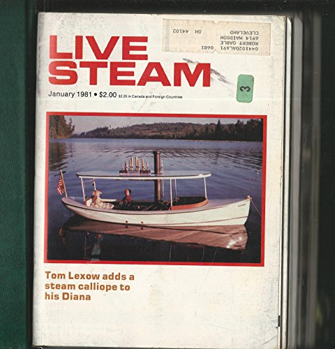 (Live Steam Magazine: The Monthly Magazine for All Live Steamers and Large-Scale Model Railroads: Volume 15, Nos 1-12, January-December, 1981 (12 Single Issues in Binder))