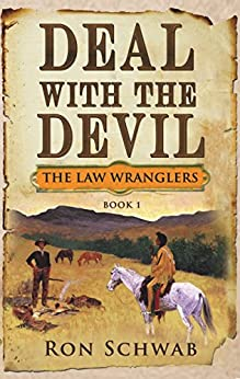 Deal with the Devil (The Law Wranglers Book 1) by [Schwab, Ron]