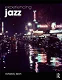 Experiencing Jazz, Richard J. Lawn, 0415659353