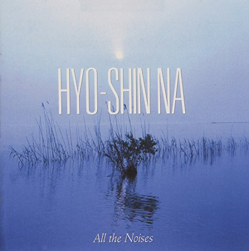 Hyo-shin Na: All the Noises - String Clarinet Quartets