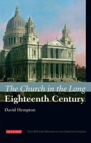 The Church in the Long Eighteenth Century: The I.B.Tauris History of the Christian Church