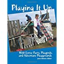 Playing It Up: With Loose Parts, Playpods, and Adventure Playgrounds