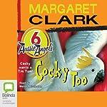 Cocky Too: Aussie Angels, Book 6 | Margaret Clark