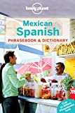 Lonely Planet Mexican Spanish Phrasebook and Dictionary (Lonely Planet Phrasebooks)