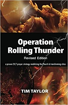 Book Operation Rolling Thunder: A proven 24/7 prayer strategy mobilizing the Church and transforming cities
