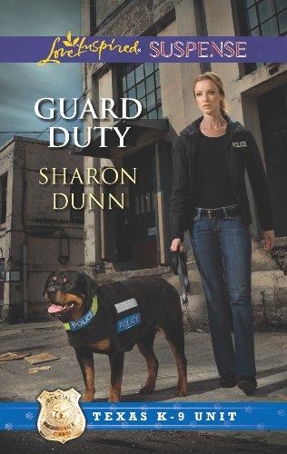 Guard Duty: Faith in the Face of Crime (Texas K-9 Unit Book 3)