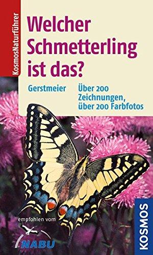 Welcher Schmetterling ist das?: Die wichtigsten Arten einfach und sicher bestimmen