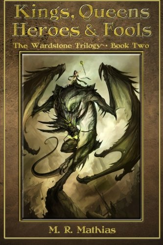 Kings, Queens, Heroes, & Fools: The Wardstone Trilogy Book Two
