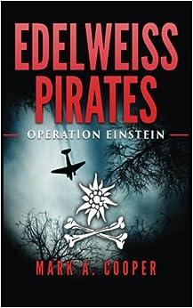 Edelweiss Pirates: Operation Einstein: Volume 1