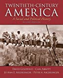 Twentieth-Century America, Goldfield, David and Abbott, Carl E., 0205926290