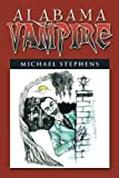 Alabama Vampire, Michael Stephens, 1483625850